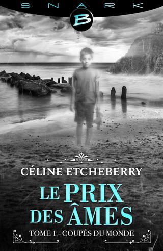 LE RIVAGE DES ÂMES (Tome 1) COUPÉS DU MONDE de Céline Etcheberry Prixam10