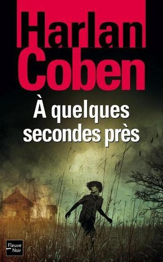 UNE AVENTURE DE MICKEY BOLITAR (Tome 2) À QUELQUES SECONDES PRÈS de Harlan Coben Second10