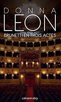 [Leon, Donna] Commissaire Guido Brunetti - Tome 24 : Brunetti en trois actes. 51iglg10