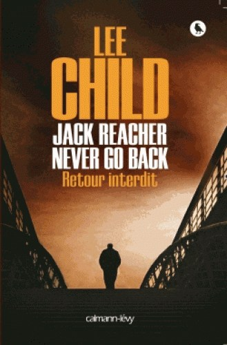 [Child, Lee] Jack Reacher - Tome 17 : Never go back, retour interdit Couv2810
