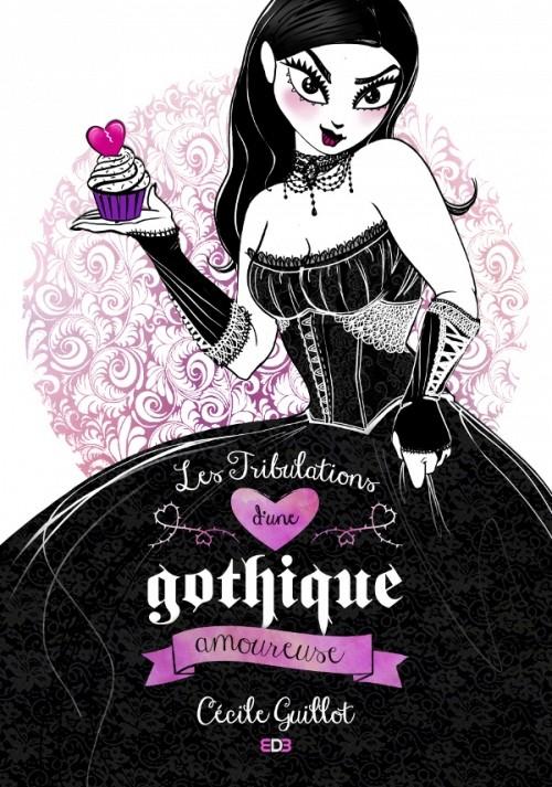 [Guillot, Cécile] Les tribulations d'une gothique amoureuse Couv4410
