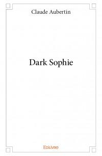 Dark Sophie de Claude Aubertin Image_10