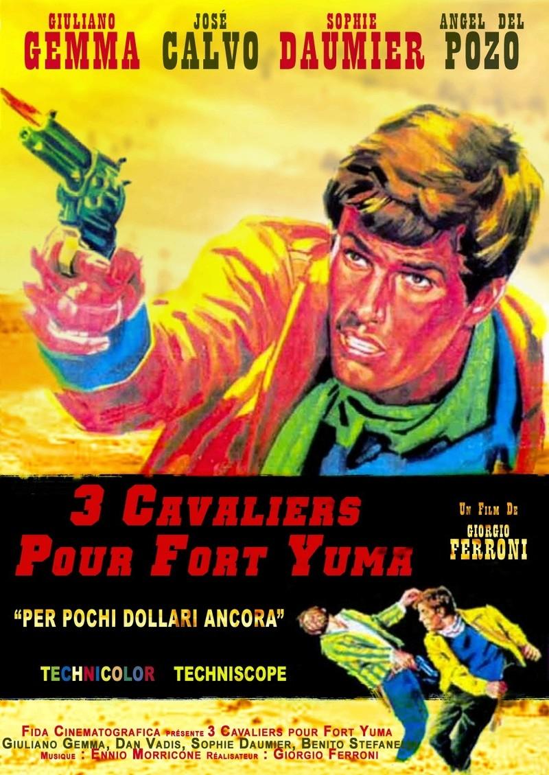 3 cavaliers pour Fort Yuma . Per Pochi Dollari Ancora . 1966 . Giorgio Ferroni. 3_cava10