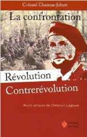 La confrontation Révolution-Contrerévolution, Colonel Château -Jobert, Ed de Chiré Captur10
