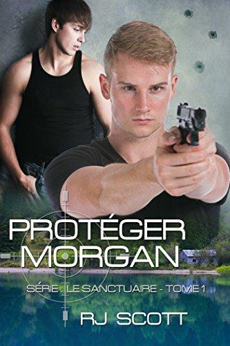 SCOTT RJ - Le Sanctuaire - Tome 1 : Protéger Morgan  51kj7u10