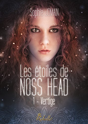 JOMAIN Sophie - LES ETOILES DE NOSS HEAD - Tome 1 : Vertige  51x-5v10