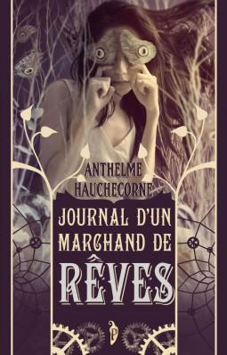 HAUCHECORNE Anthelme - Journal d'un marchand de rêves 97910910