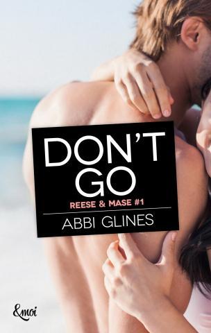 Rosemary Beach - Tome 10 : Don't Go (Mase & Reese #1) d'Abbi Glines Abbi_110
