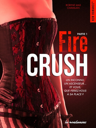 Fire Crush - Partie 1 de Robyne Max Chavalan Fire10