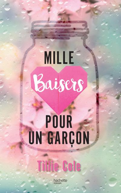 Mille baisers pour un garçon (A Thousand Boy Kisses) de Tillie Cole Mille_10
