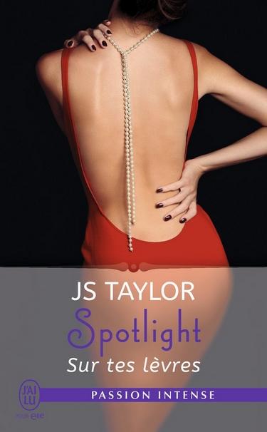 Spotlight - Tome 1 : Sur Tes Lèvres de J.S. Taylor Spotli10