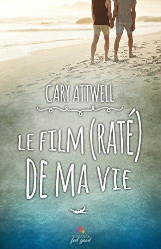 Le film (raté) de ma vie de Cary Attwell 517vss10