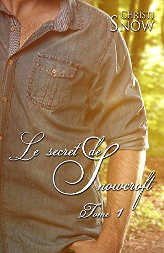 Les hommes de Snowcroft  - Tome 1 : Le secret de Snowcroft  de Christi Snow 517ylb10