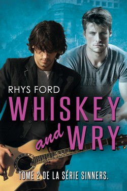 Sinners - Tome 2 : Whiskey and Wry de Rhys Ford Whiske10