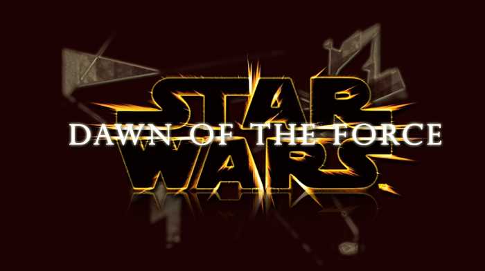 Star Wars : Dawn of the force
