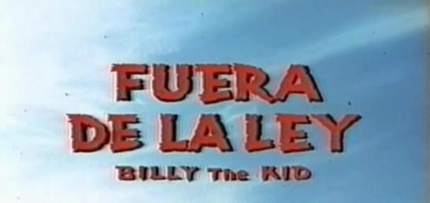 Billy le Kid ( Fuera de la ley ) .1963 . Leon Klimovsky. Vlcsna11