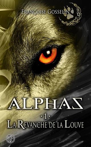 ALPHAZ (Tome 01) LA REVANCHE DE LA LOUVE de Francoise Gosselin Alphas10