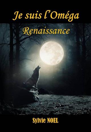 JE SUIS L'OMEGA - RENAISSANCE (TOME 02) de Sylvie Noel Je-sui11