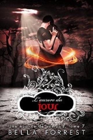 UNE NUANCE DE VAMPIRE (Tome 07) L'AURORE DU JOUR de Bella Forrest  Une-nu11