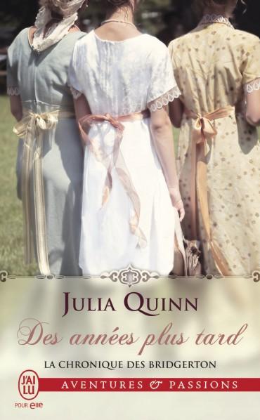 QUINN Julia - LA CHRONIQUE DES BRIDGERTON - Tome 9 : Des années plus tard Des-an10