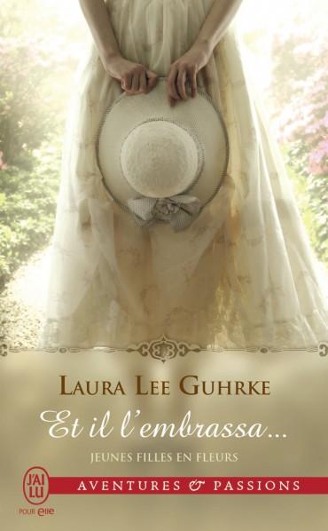 GUHRKE Laura Lee - LES JEUNES FILLES EN FLEURS - Tome 1 - Et il l'embrassa Et-il-10