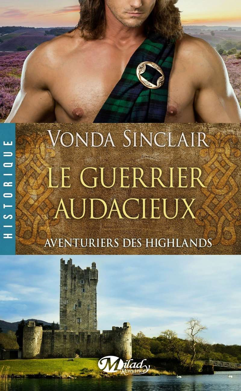 SINCLAIR Vonda - AVENTURIERS DES HIGHLANDS - Tome 4 : Le guerrier audacieux High13