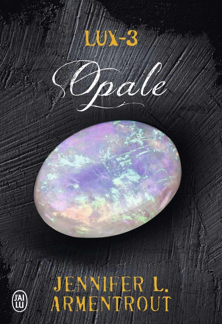 ARMENTROUT Jennifer L. - LUX - Tome 3 : Opale Opale10