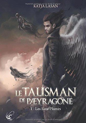 LASAN Katja - LE TALISMAN DE PAERAGONE - Tome 1 : Les Sans-Plumes Sans_p10