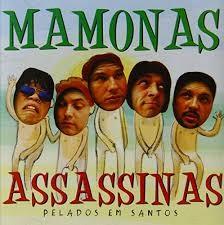 MAMONAS ASSASSINAS Images64