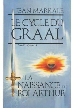 [Markale, Jean ] Le Cycle du Graal : La Naissance du roi Arthur Bm_cvt10
