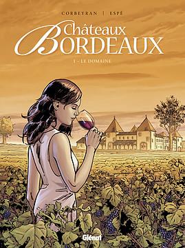 La saga familiale de Châteaux Bordeaux revient dans son 7eme tome 97827210