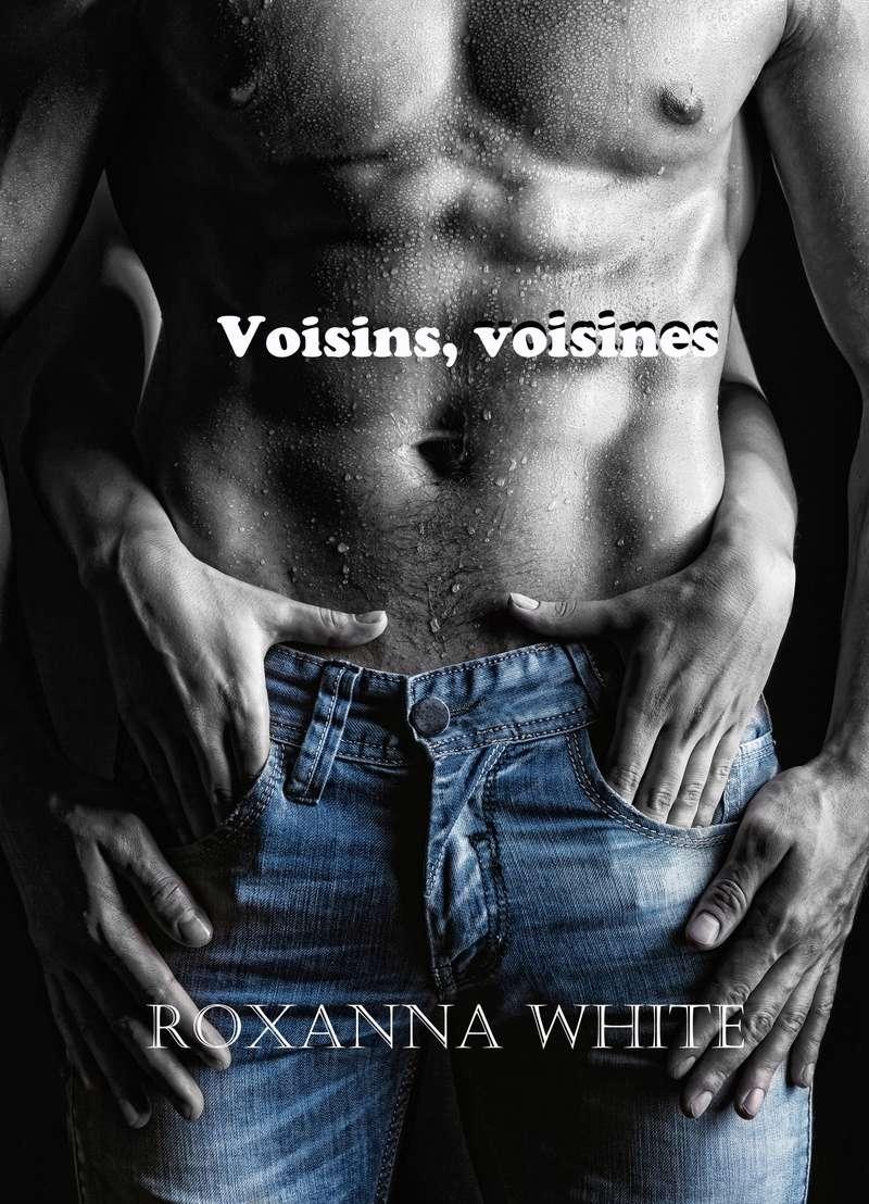 Voisins, voisines, de Roxanna White Voisin10