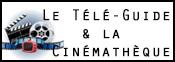 Le Télé-Guide & la Cinémathèque