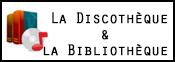 La Bibliothèque & la Discothèque