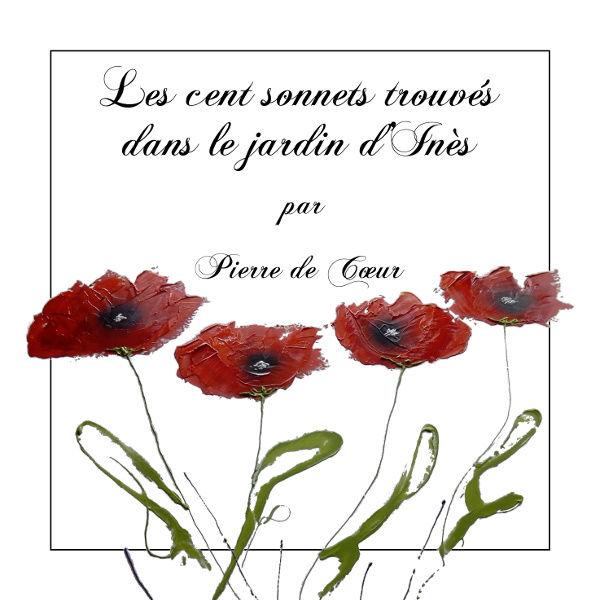 Les cent sonnets trouvés dans le jardin d'Inès [Stellamaris] Couvhi10