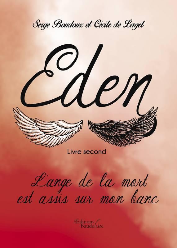 [Boudoux, Serge & Laget (de), Cécile] Eden - Livre second: L'ange de la mort est assis sur mon banc. 00420610