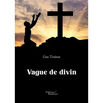 [Editions Baudelaire] Vague de divin de Guy Trainar 1540-110