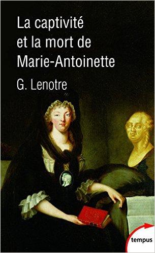 Gosselin Lenotre : La captivité et la mort de Marie-Antoinette 51ns7g10