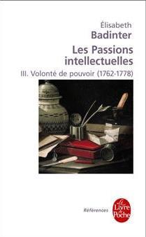 Les passions intellectuelles. De Elisabeth Badinter 97822511