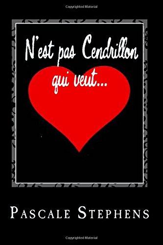 STEPHENS Pascale - N'est pas Cendrillon qui veut Cendri10