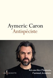 [Caron, Aymeric] Antispéciste  Caron10