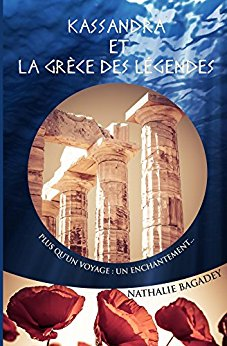 Voyages légendaires - Tome 2: Kassandra ou la Grèce des légendes de Nathalie Bagadey 51bhmq10
