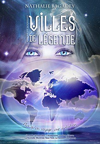 Voyages légendaires - Villes de légende: Plus qu'un voyage, une initiation - Nathalie Bagadey 51ymhf10