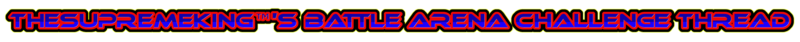 TheSupremeKing™'s BA Challenge Thread Coollo10