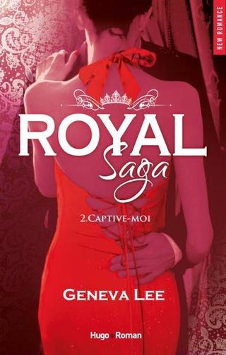 ROYAL SAGA (TOME 2) CAPTIVE-MOI de Geneva Lee 1507-211