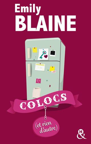 COLOCS (Tome 2) COLOCS (ET RIEN D'AUTRE) d'Emily Blaine 1507-511