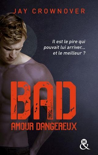 BAD (Tome 2) AMOUR DANGEREUX de Jay Crownover Bad210