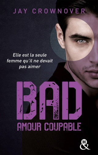 BAD (Tome 3) AMOUR COUPABLE de Jay Crownover Bad310