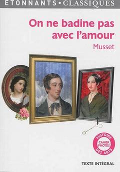 ON NE BADINE PAS AVEC L'AMOUR d'Alfred de Musset 97820810