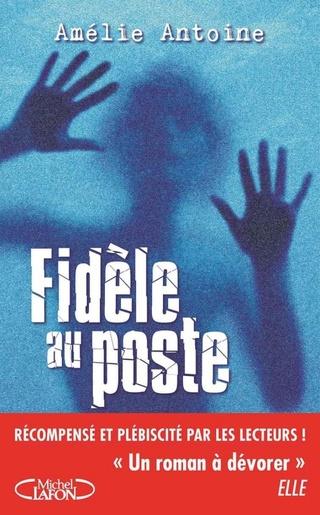 FIDÈLE AU POSTE d'Amélie Antoine Couv4310